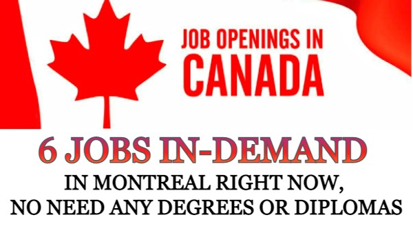 6 Jobs In-Demand in Montreal Right Now, No Need Any Degrees Or Diplomas